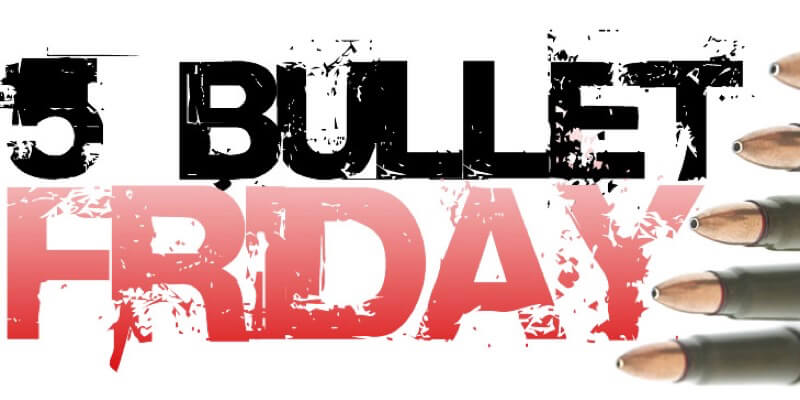 Five Bullet Friday Jan 8, 2016